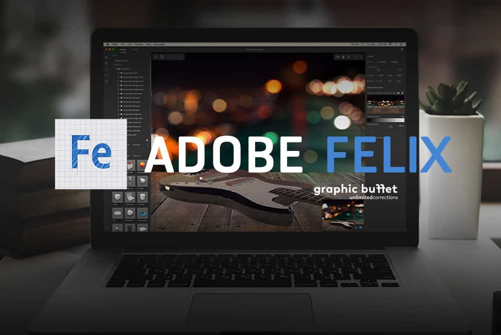 adobe felix เครื่องมือออกแบบ และแต่งโมเดลแบบ 3D ความละเอียดสูง